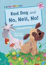 BAD DOG & NO NELL NO