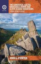 The Comeragh, Galtee, Knockmealdown & Slieve Bloom Mountains: A Walking Guide