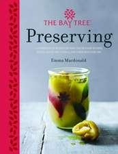 MacDonald, E: Bay Tree Book of Preserving: Over 100 recipes