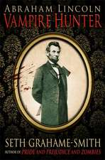 Abraham Lincoln Vampire Hunter: New York Times Bestseller