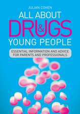 All about Drugs & Young People:  Essential Information and Advice for Parents and Professionals