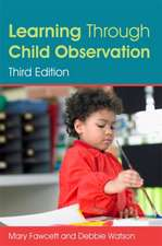 Learning Through Child Observation, Third Edition:  A Practical Guide for Health, Social Care and Housing Support