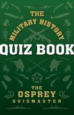 The Military History Quiz Book