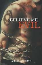 Believe Me Evil