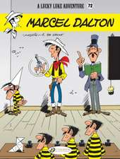 Lucky Luke Vol. 72: Marcel Dalton: Marcel Dalton
