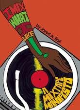 I Mix What I Like: A Mixtape Manifesto