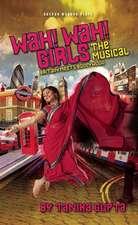 Wah! Wah! Girls:  Britain Meets Bollywood