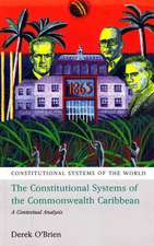 The Constitutional Systems of the Commonwealth Caribbean: A Contextual Analysis