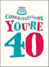 Congratulations You're 40