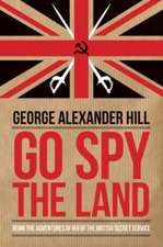 Go Spy the Land: Being the Adventures of IK8 of the British Secret Service