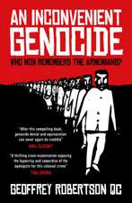 An Inconvenient Genocide: Who Now Remembers the Armenians?