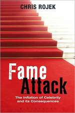 Fame Attack: The Inflation of Celebrity and its Consequences