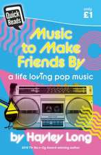 Quick Reads: Music (To Make Friends By)