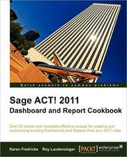 Sage ACT! 2011 Dashboard and Report Cookbook