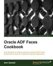 Oracle Adf Faces Cookbook:  No Experience Necessary