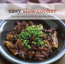 Easy Slow Cooker: Fuss-free food from your slow cooker