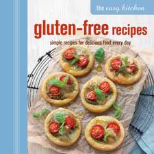 The Easy Kitchen: Gluten-free Recipes