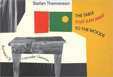 The Table That Ran Away to the Woods:  A Reader