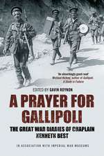 A Prayer for Gallipoli: The Great War Diaries of Chaplain Kenneth Best