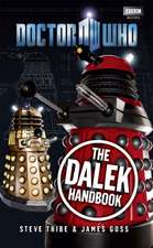 The Dalek Handbook:  The Definitive Guide to the Hit BBC TV Series