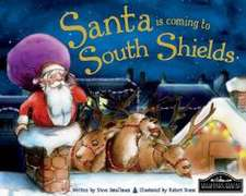 Smallman, S: Santa is Coming to South Shields