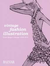 Vintage Fashion Illustration:  From Harper's Bazaar 1930-1970