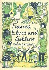 FAERIES ELVES AND GOBLINS