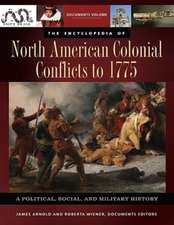 The Encyclopedia of North American Colonial Conflicts to 1775 [3 Volumes]:  A Political, Social, and Military History