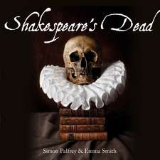 Shakespeare's Dead: Stages of Death in Shakespeare's Playworlds
