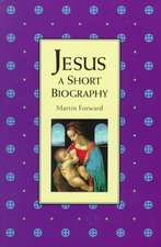 Jesus: A Short Biography