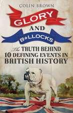 Glory and B*llocks