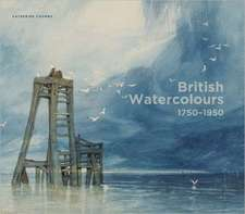 British Watercolors:  1750-1950