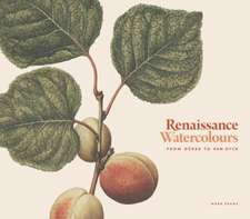 Renaissance Watercolours: From Dürer to Van Dyck
