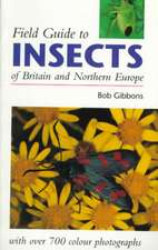 Gibbons, B: Field Guide to Insects of Britain and Northern E