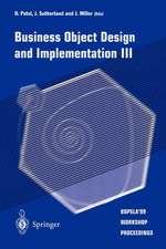 Business Object Design and Implementation III: OOPSLA'99 Workshop Proceedings 2 November 1999, Denver, Colorado, USA
