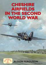 Cheshire Airfields of the Second World War:  Monasteries, Priories