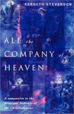 All the Company of Heaven