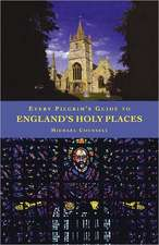 Every Pilgrim's Guide to Engliand's Holy Places