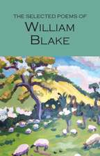 Selected Poems of William Blake:  With an Introduction and Bibliography