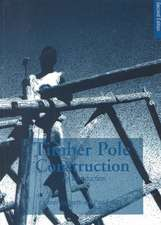 Timber Pole Construction: An Introduction