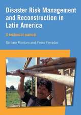 Disaster Risk Management and Reconstruction in Latin America:  A Technical Manual