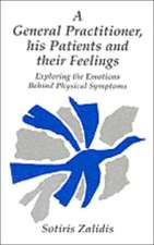General Practitioner His Patients and Their Feelings: Exploring the Emotions Behind Physical Symptoms
