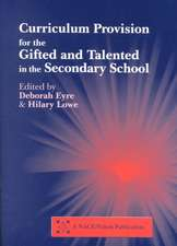 Curriculum Provision for the Gifted and Talented in the Secondary School:  A Practical Approach for Children Aged 9-14
