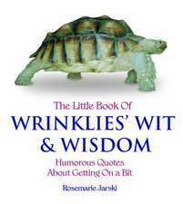 The Little Book of Wrinklies' Wit and Wisdom