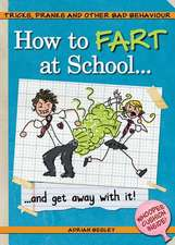 How to Fart at School...:  ... and Get Away with It!