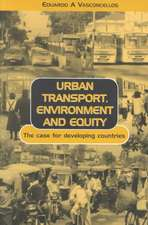 Urban Transport Environment and Equity:  The Case for Developing Countries