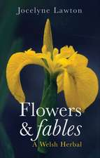 Flowers and Fables:  A Welsh Herbal
