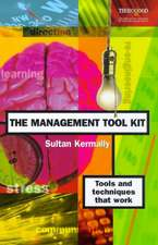The Management Tool Kit:  Tools and Techniques That Work