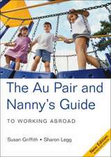 The Au Pair & Nanny's Guide: To Working Abroad