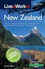 Live & Work in New Zealand: The most accurate, practical and comprehensive guide to living in New Zealand